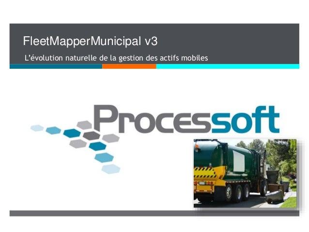 FleetMapperMunicipal v3 L'évolution naturelle de la gestion des actifs mobiles
