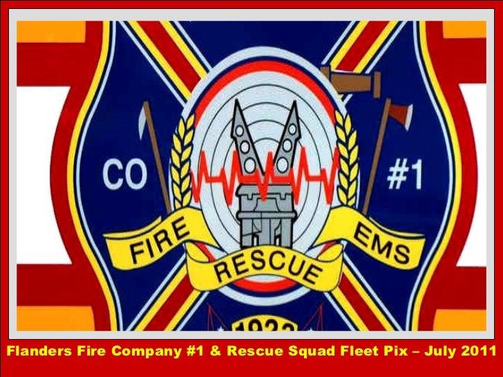 Flanders Fire Company #1 & Rescue Squad Fleet Pix – July 2011