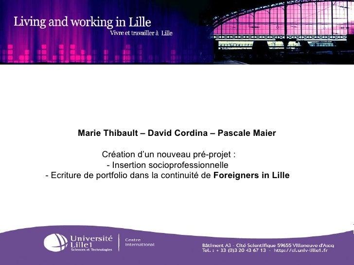 Marie Thibault – David Cordina – Pascale Maier                 Création d'un nouveau pré-projet :                 - Insert...