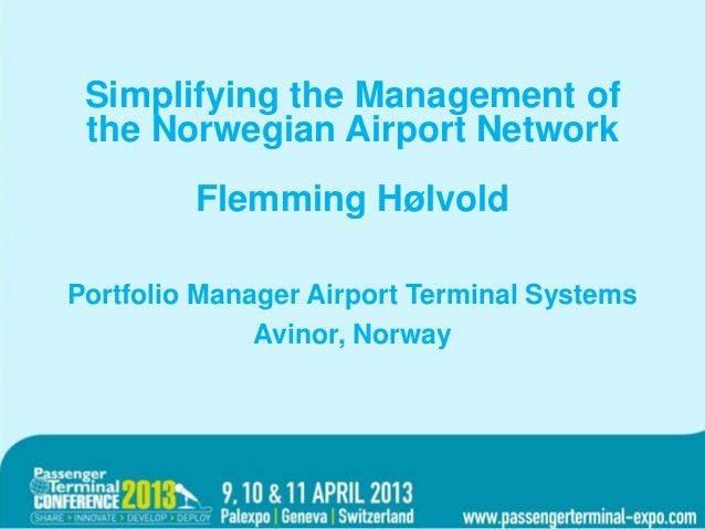Simplifying the management oftheSimplifying the Management of    Norwegian airport networkOVERSKRIFT Airport Network the N...
