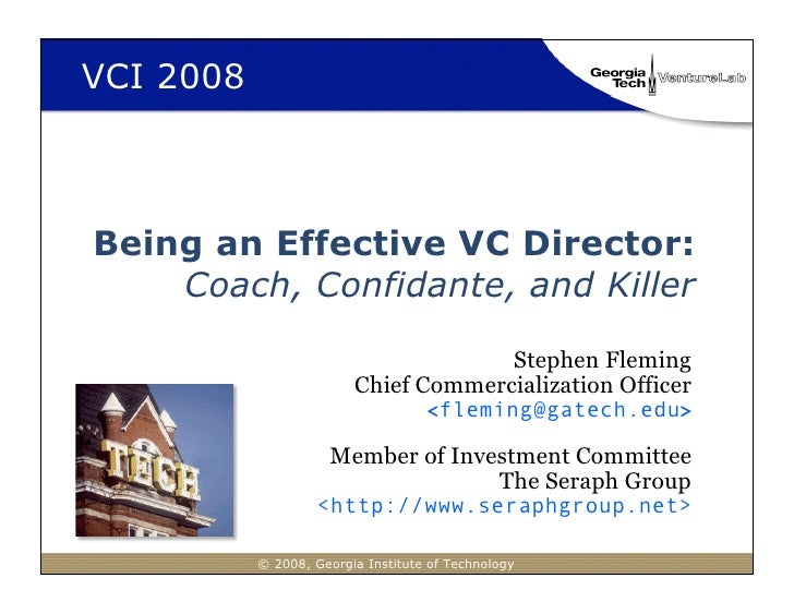 VCI 2008    Being an Effective VC Director:     Coach, Confidante, and Killer                                        Steph...