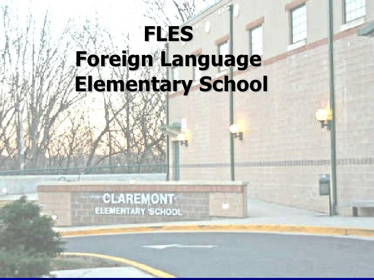 FLES  Foreign Language  Elementary School