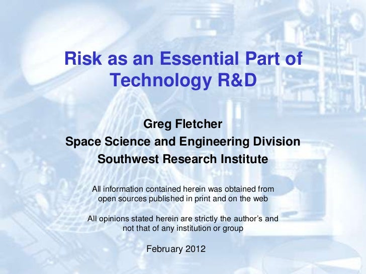 Risk as an Essential Part of     Technology R&D            Greg FletcherSpace Science and Engineering Division    Southwes...