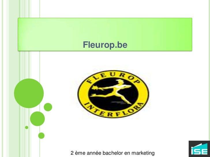 Fleurop.be<br />2 ème année bachelor en marketing<br />