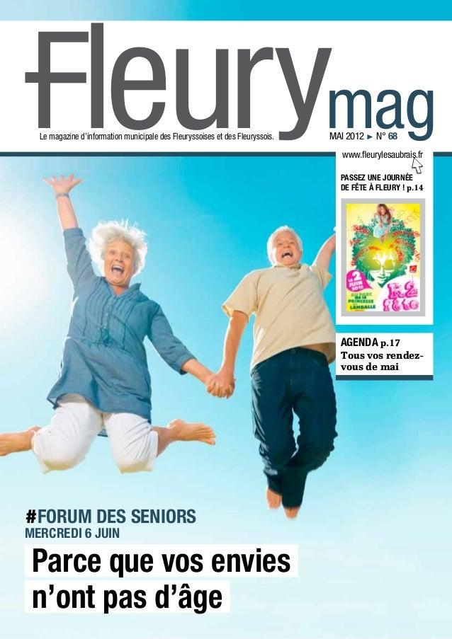 Fleurymag  Le magazine d'information municipale des Fleuryssoises et des Fleuryssois.   MAI 2012 ! n° 68                  ...
