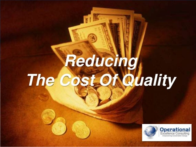 © Operational Excellence Consulting. All rights reserved.ReducingThe Cost Of Quality