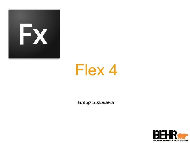 Flex 4 Gregg Suzukawa