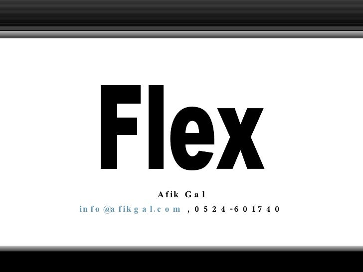 Afik Gal @alphageeks: Flex Intro