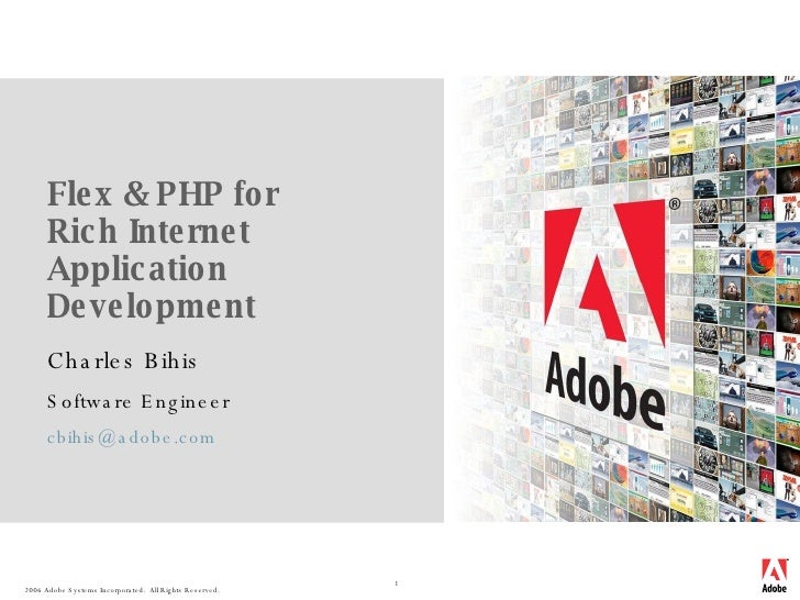 Flex & PHP for  Rich Internet Application Development Charles Bihis Software Engineer [email_address]