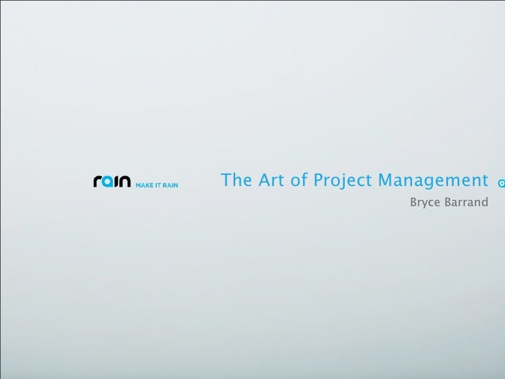 The Art of Project Management                     Bryce Barrand