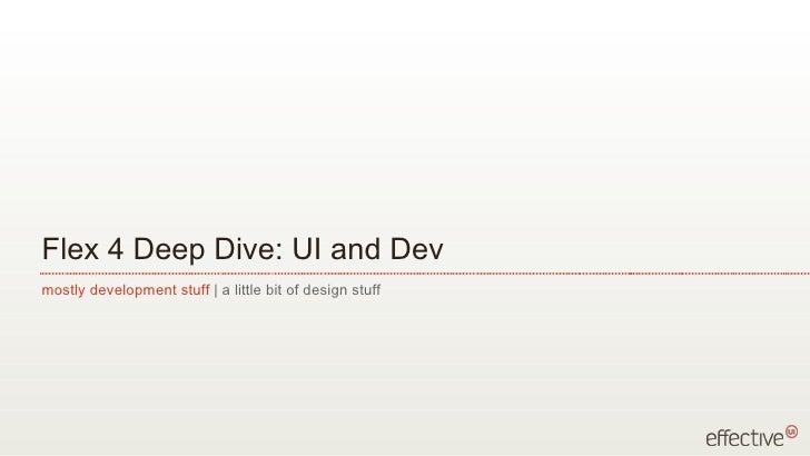 Flex 4 Deep Dive