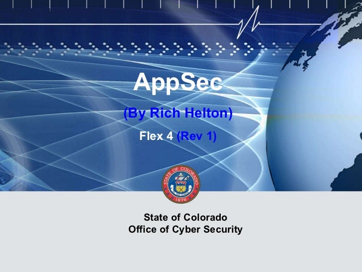 AppSec (By Rich Helton) Flex 4  (Rev 1) State of Colorado Office of Cyber Security