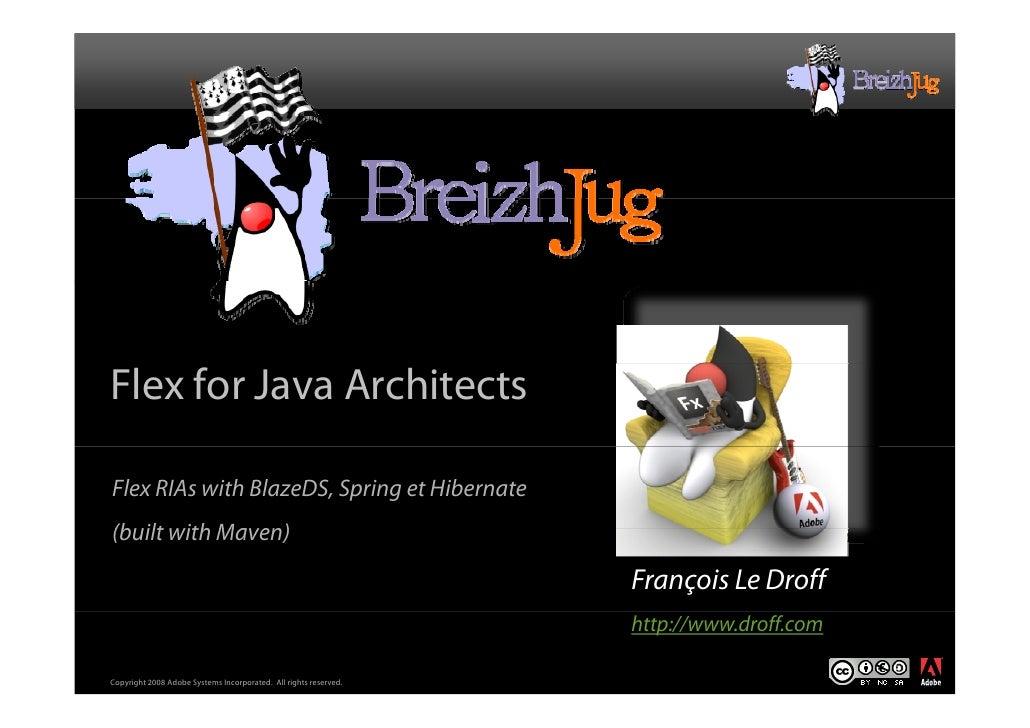 Flex for Java Architects  Flex RIAs with BlazeDS, Spring et Hibernate (built with Maven)                                  ...