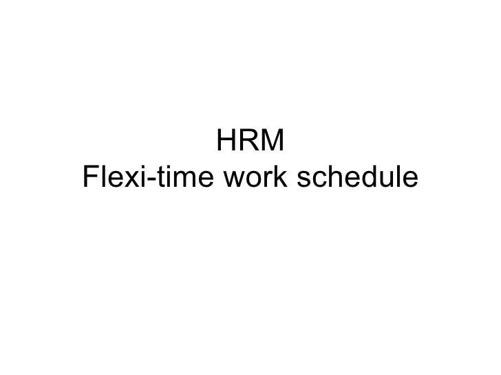 HRM Flexi-time work schedule