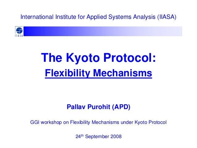 The Kyoto Protocol: Flexibility Mechanisms International Institute for Applied Systems Analysis (IIASA) Pallav Purohit (AP...