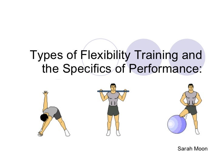 Types of Flexibility Training and the Specifics of Performance: Sarah Moon