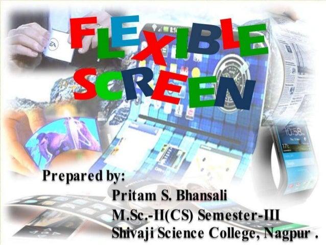 Flexible Screen by Pritam Bhansali
