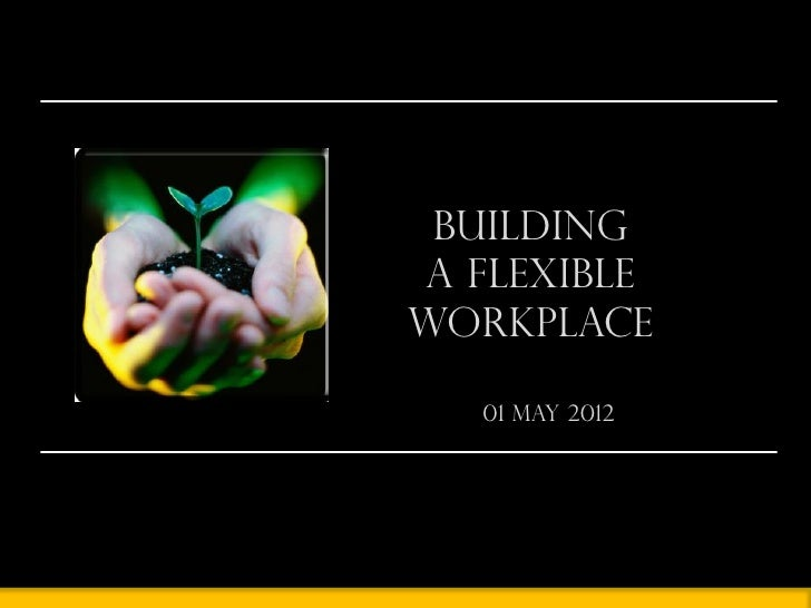 BuildingA FlexibleWorkplace   01 May 2012