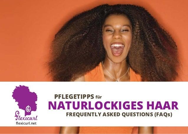 Pflegetipps für                naturlockiges Haar                   Frequently Asked Questions (FAQs)flexicurl.net
