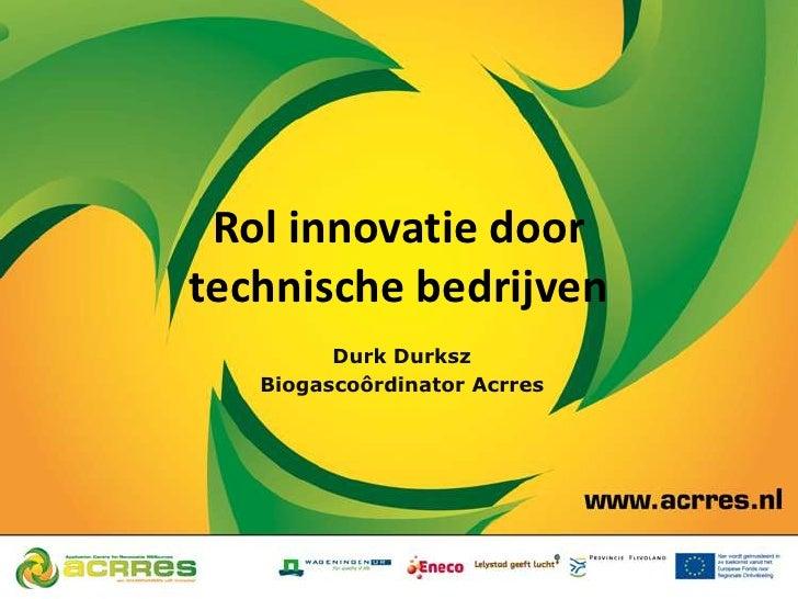 Flexigas symposium 16-4-2012 - De rol van innovatie door technische bedrijven - Durk Durksz