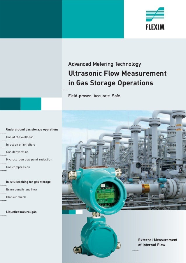 Advanced Metering Technology Ultrasonic Flow Measurement in Gas Storage Operations ______ Field-proven. Accurate. Safe. Un...