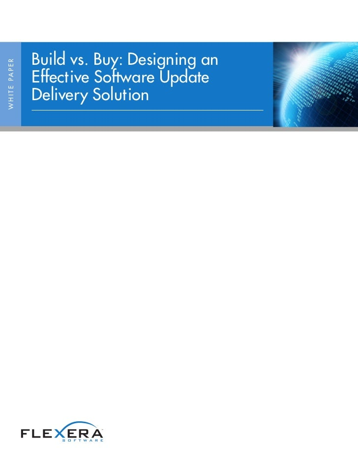 Build vs. Buy: Designing anW H I T E PA P E R                     Effective Software Update                     Delivery S...