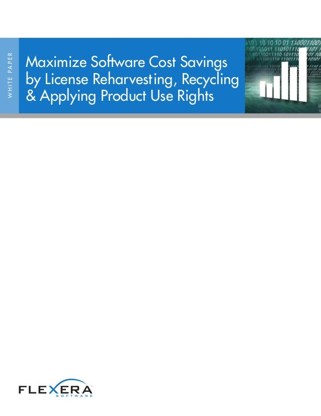 Maximize Software Cost SavingsW H I T E PA P E R                     by License Reharvesting, Recycling                   ...