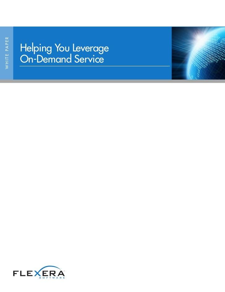 W H I T E PA P E R                     Helping You Leverage                     On-Demand Service