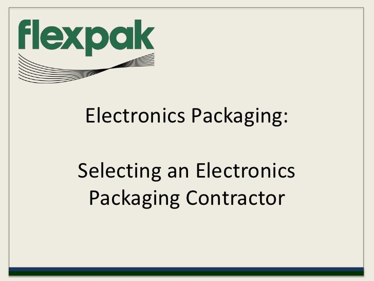 Electronics Packaging:  Selecting an Electronics Packaging Contractor<br />