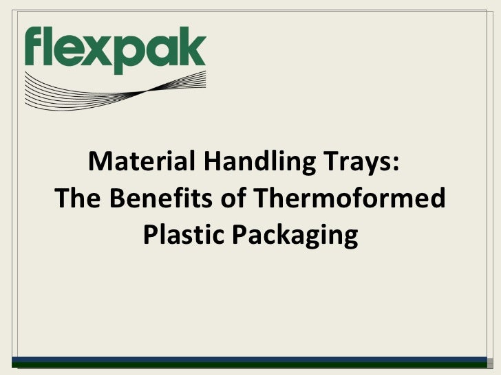 Material Handling Trays:  The Benefits of Thermoformed Plastic Packaging
