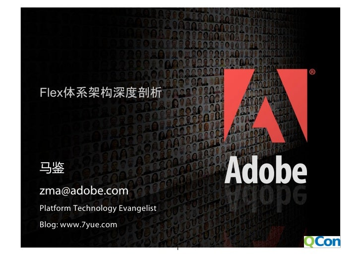 Flex                                         构         zma@adobe.com     Platform Technology Evangelist     Blog: www.7yue...