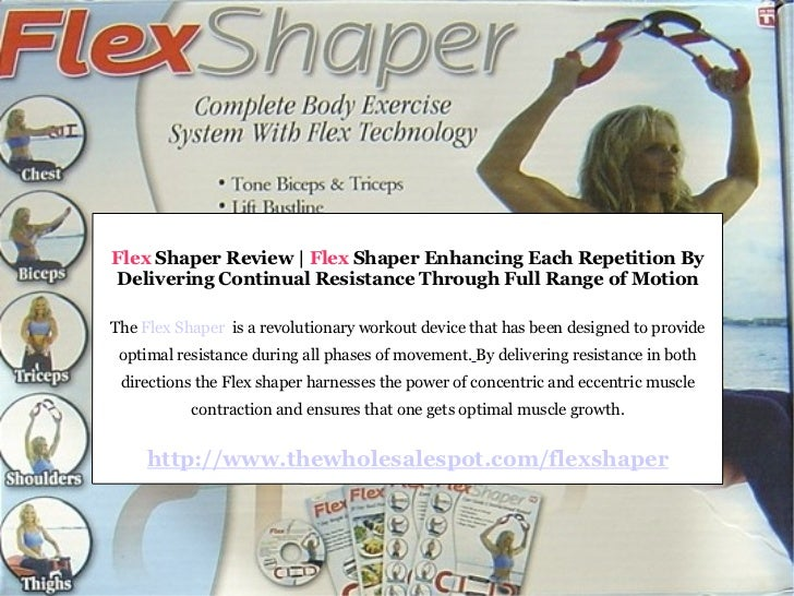 Flex  Shaper Review |  Flex  Shaper Enhancing Each Repetition By Delivering Continual Resistance Through Full Range of Mot...