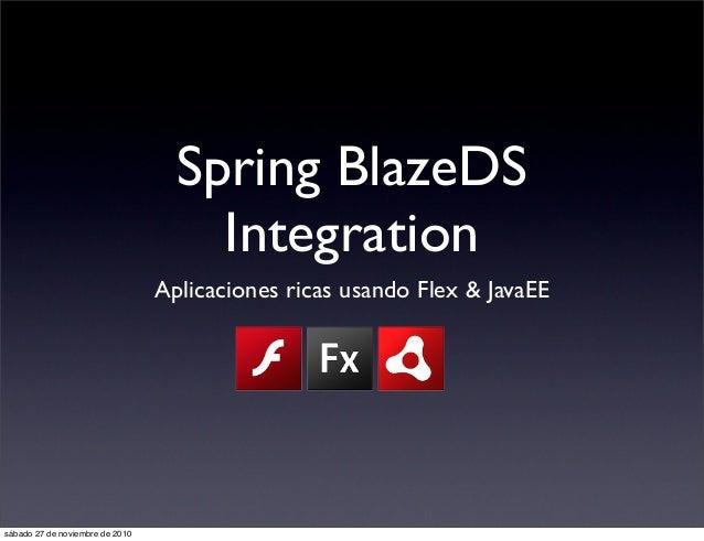 Spring BlazeDS Integration Aplicaciones ricas usando Flex & JavaEE sábado 27 de noviembre de 2010