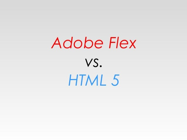 Adobe Flex vs. HTML 5