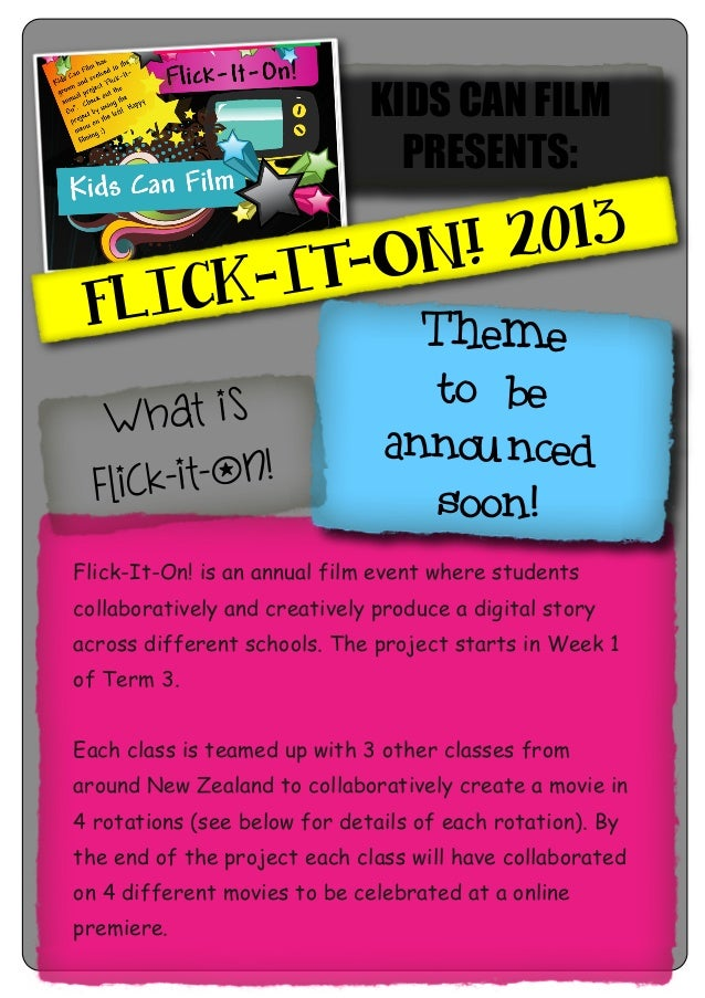KIDS CAN FILMPRESENTS:FLICK-IT-ON! 2013Flick-It-On! is an annual film event where studentscollaboratively and creatively p...