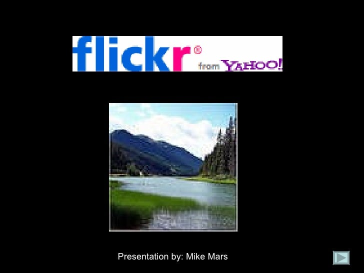 Presentation by: Mike Mars
