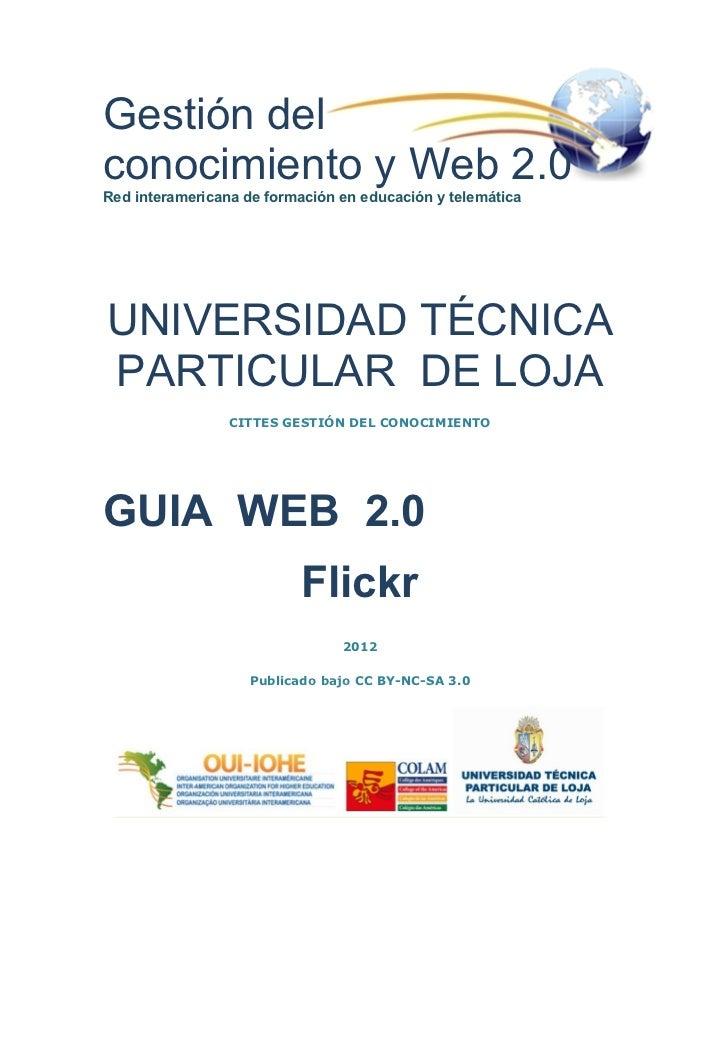 Gestión delconocimiento y Web 2.0Red interamericana de formación en educación y telemáticaUNIVERSIDAD TÉCNICAPARTICULAR DE...