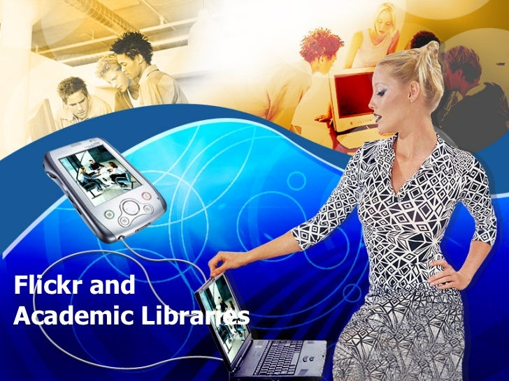 Flickr and  Academic Libraries