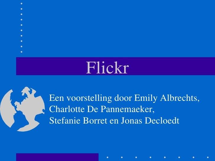 Flickr Een voorstelling door Emily Albrechts, Charlotte De Pannemaeker, Stefanie Borret en Jonas Decloedt