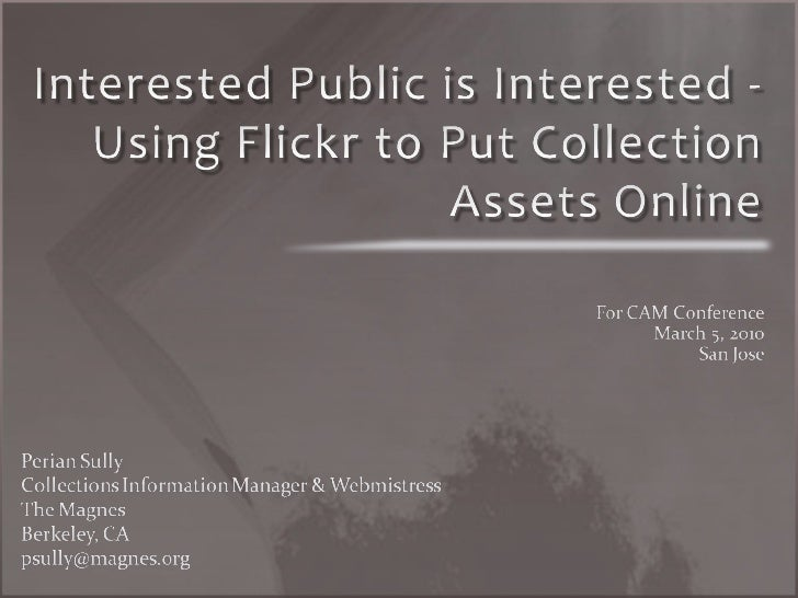 Interested Public is Interested -Using Flickr to Put Collection Assets Online