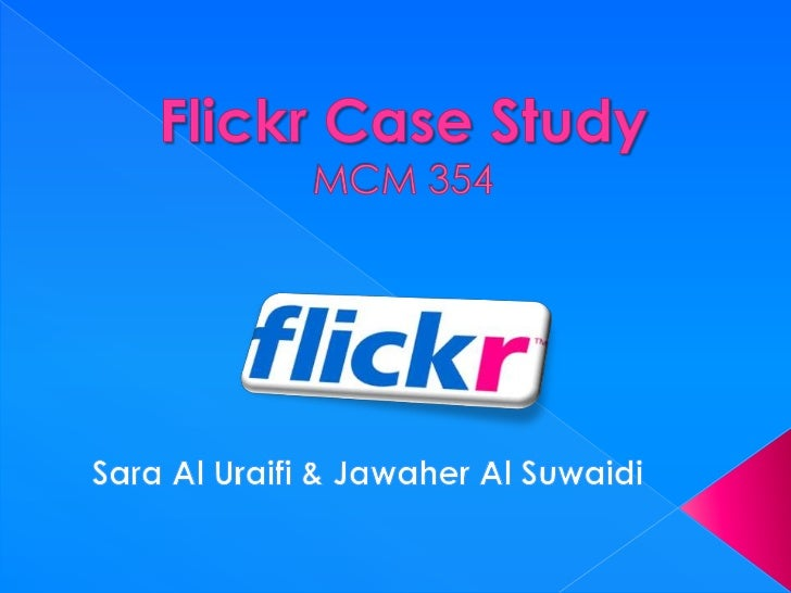 Flickr case study
