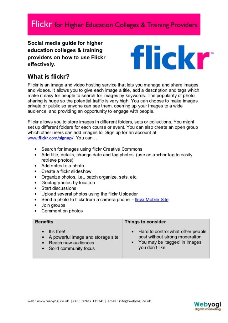 Social media guide for highereducation colleges & trainingproviders on how to use Flickreffectively.What is flickr?Flickr ...