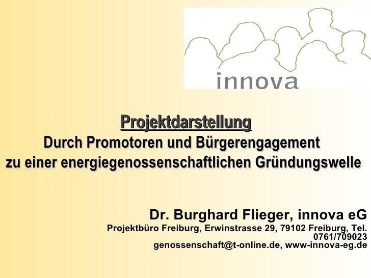 Dr. Burghard Flieger, innova eG Projektbüro Freiburg, Erwinstrasse 29, 79102 Freiburg, Tel. 0761/709023 genossenschaft@t-o...