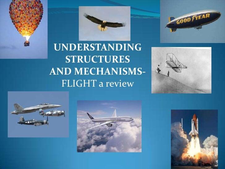 UNDERSTANDING   STRUCTURESAND MECHANISMS-  FLIGHT a review