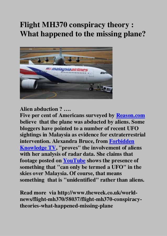 Flight MH370 conspiracy theory : What happened to the missing plane? Alien abduction ? …. Five per cent of Americans surve...