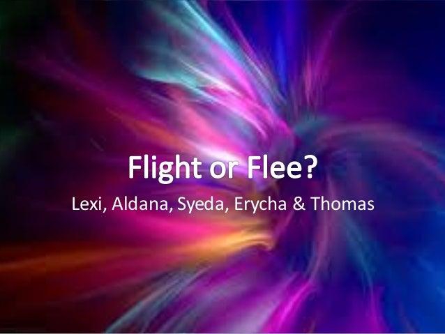 Flight or flee