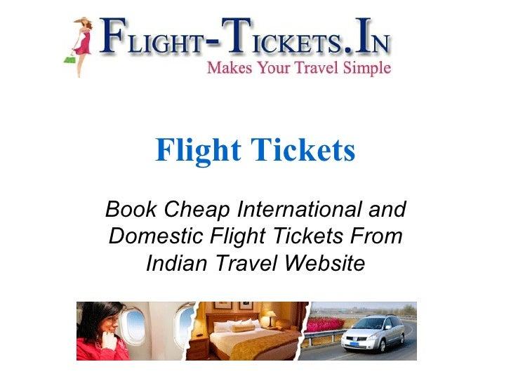 Flight Tickets Book Cheap International and Domestic Flight Tickets From Indian Travel Website