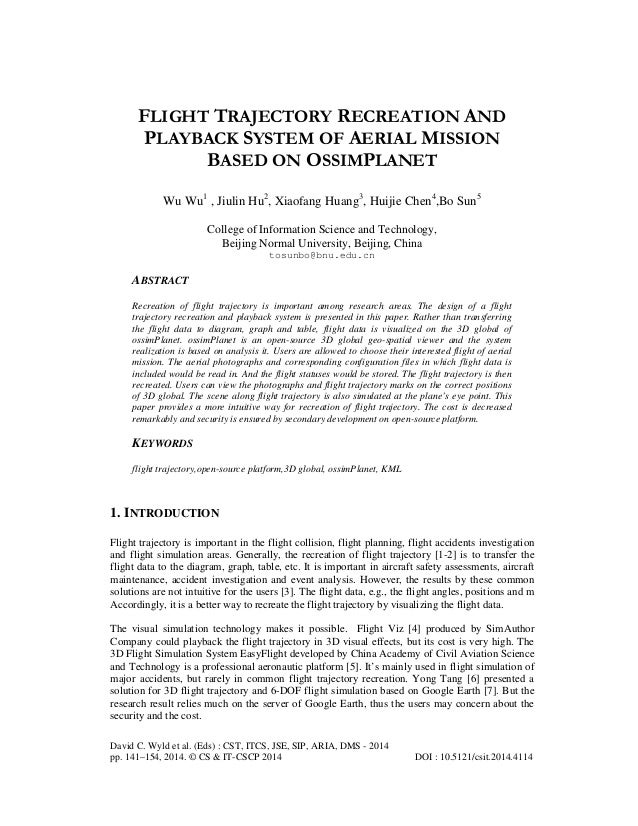 FLIGHT TRAJECTORY RECREATION AND PLAYBACK SYSTEM OF AERIAL MISSION BASED ON OSSIMPLANET Wu Wu1 , Jiulin Hu2, Xiaofang Huan...