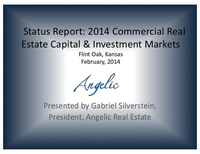 Status  Report:  2014  Commercial  Real   Estate  Capital  &  Investment  Markets   Flint  ...