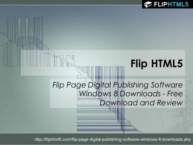 Flip HTML5 Flip Page Digital Publishing Software Windows 8 Downloads - Free Download and Review  http://fliphtml5.com/flip...